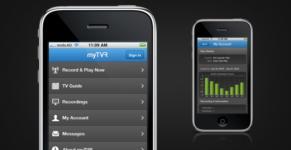 When creating the mobile versions of myTVR, it was important to concentrate on the important tasks, and eliminate what wasn't necessary. This approach would ensure a better user experience on platforms and devices where screen real estate is at a premium.